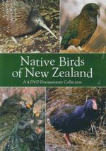 Native Birds of New Zealand : A 4 DVD Documentary Collection