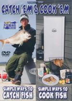 Catch 'Em & Cook 'Em : Simple Ways To Catch Fish - Simple Ways To Cook Fish