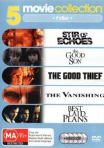 5 Movie Collection - Thriller (Stir Of Echoes / The Good Son / The Good Thief / The Vanishing / Best Laid Plans) (5 Disc Set)