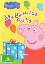 Peppa Pig : My Birthday Party - Lily Snowden-Fine