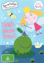 Ben and Holly's Little Kingdom : Holly's Magic Wand - Sarah Ann Kennedy
