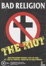 Bad Religion : The Riot : Bad Religion Caught Live In 1990 At The El Portal Theatre In Hollywood