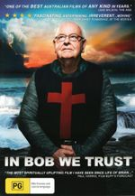 In Bob We Trust - Father Bob Maguire