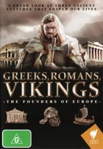 Greeks, Romans, Vikings : The Founders of Europe - Not Specified