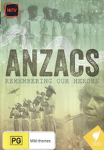 Anzacs : Remembering our Heroes