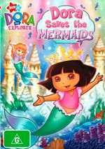 Dora the Explorer : Dora Saves the Mermaids