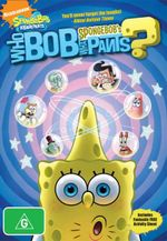 SpongeBob SquarePants : Who Bob What Pants