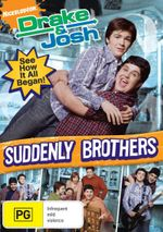 Drake and Josh : Suddenly Brothers