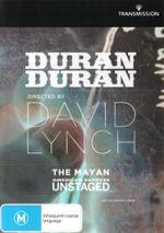 Duran Duran : The Mayan American Express Unstaged - Duran Duran