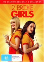 2 Broke Girls : The Complete Seasons 1 - 3 Collection - Jonathan Kite
