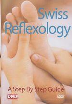 Swiss Reflexology - A Step By Step Guide - Victoria Sprigg