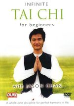 Infinite Tai Chi for Beginners : Perfect Design Series - Sequence II - Jason Chan