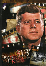 Frame 313 - The JFK Assassination Theories