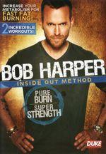Bob Harper : Inside Out Method - Pure Burn, Super Strength (known for The Biggest Loser) - Bob Harper