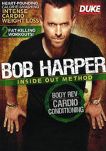 Bob Harper : Inside Out Method - Body Rev, Cardio Conditioning - Bob Harper