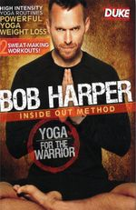 Bob Harper : Inside Out Method - Yoga For The Warrior (known for The Biggest Loser) - Bob Harper