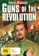 Guns of the Revolution - Ernest Borgnine
