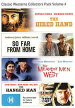 Classic Westerns Collectors Pack Volume 4 (The Hired Hand / So Far From Home / The Meanest Men in the West / The Hanged Man)
