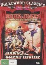 Dawn On The Great Divide : Buck Jones And The Rough Riders - Buck Jones