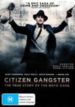Citizen Gangster : The True Story of the Boyd Gang - Scott Speedman