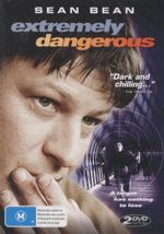 Extremely Dangerous : A Target Has Nothing To Lose - Sean Bean