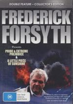 Frederick Forsyth  : Double Feature : Collector's Edition - Pride and Extreme Prejudice / A Little Piece Of Sunshine - Tom Clegg