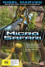 Micro Safari : Prehistoric Park : Walking With Dinosaurs - What's The Best Way To Explore The Minature Wilderness of A Garden?  Become Miniature Yourself! - Nigel Marven