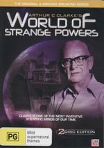 Arthur C. Clarke's World of Strange Powers : Clarke is One of the Most Inventive Scientific Minds of Our Time - Arthur C. Clarke