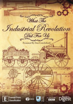 What the Industrial Revolution Did for Us - Dan Cruickshank
