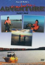 Kimberley Adventure : Jase & Roddo's - Adventure Fishing Experiences Beyond Belief! Part 1