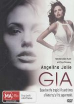 Gia : Based On The Tragic Life And Times Of America's First Supermodel - Angelina Jolie