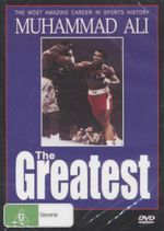 Muhammad Ali the Greatest : The Most Amazing Career In Sports History