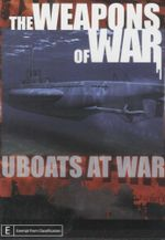 Uboats at war : Weapons of War