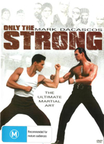 Only The Strong : The Ultimate Martial Art - Paco Christian Prieto