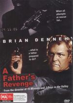 A Fathers Revenge : When All Attempts At Rescue Fail... What Is A Father Prepared To Do? - Brian Dennehy