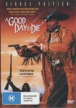 A Good Day To Die : The Only Life Worth Living, Is One Worth Fighting For! - Regina Taylor