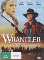 Wrangler : An Epic Frontier Adventure Of Heroism, Romance And Treachery - Jeff Fahey