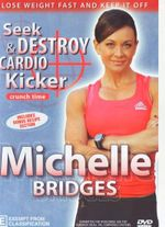 Michelle Bridges : Crunch Time - Seek and Destroy Cardio Kicker (known for The Biggest Loser)