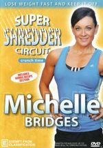 Michelle Bridges : Crunch Time - Super Shredder Circuit (known for The Biggest Loser)