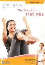 Stott Pilates : The Secret to Flat Abs (Matwork Series)