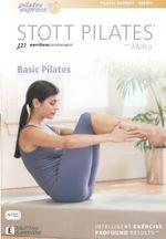 Stott Pilates : Basic Pilates (Pilates Express Series) - Moira Merrithew