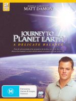 Journey to Planet Earth : A Delicate Balance - Matt Damon
