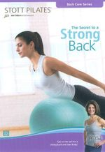 Stott Pilates : The Secrets to a Strong Back