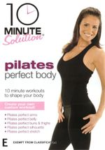 10 Minute Solution : Pilates Perfect Body - Suzanne Bowen