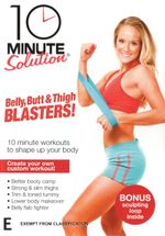 10 Minute Solution : Belly, Butt and Thigh Blasters!
