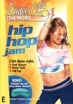 Dance Off The Inches : Hip Hop Jam - Jennifer Galardi