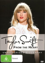Taylor Swift : From The Heart (Unauthorised Biography)