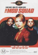 The Mod Squad : First They Broke The Law - Now They Are The Law - Claire Danes