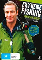 Extreme Fishing with Robson Green : Season 2 - Robson Green