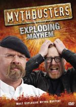 Mythbusters : Exploding Mayhem - Tory Belleci